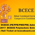 Bihar DCECE (PE/PPE/PMD/PM) Admit Card 2017- BCECE Polytechnic Entrance Exam Hall Ticket at bceceboard.com