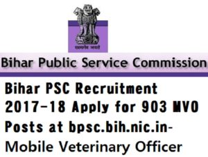 Bihar PSC Recruitment 2017-18 Apply for 903 MVO Posts at bpsc.bih.nic.in