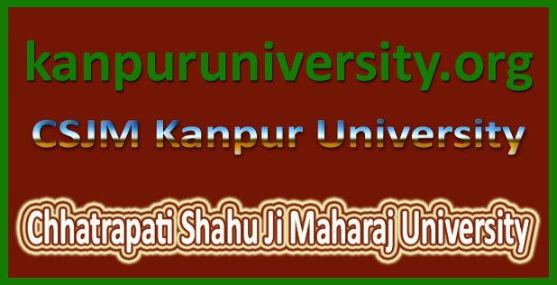 CSJM {Regular/Private} Admit Card 2017, Kanpur~University Roll No Download