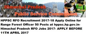 HPPSC RFO Recruitment 2017-18 Apply Online for Range Forest Officer 50 Posts at hppsc.hp.gov.in