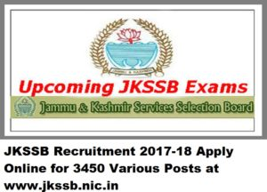 JKSSB Recruitment 2017-18 Apply Online for 3450 Various Posts at www.jkssb.nic.in