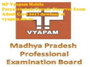 "The Madhya Pradesh Professional Examination Board (MP Vyapam) releases out MP Vyapam Mahila Paryavekshak Admit Card 2017 at Vyapam Official website that is, www.vyapam.nic.in. This examination is especially for the women/Mahila Paryavekshak Exam 2017 which will be going to conduct soon. There are a lot of women who have applied for MP Vyapam Mahila Paryavekshak/Female Observer Exam 2017, they are now curiously waiting to know exam date and especially, to download MP Vyapam Female Observer Admit card 2017. MP Vyapam Mahila Paryavekshak Admit Card 2017, MP Vyapam Official website, vyapam.nic.in: The Madhya Pradesh Professional Examination Board (MPPEB) was coming into the limelight only to organise Pre Medical Test. In 1970, this University became the Medical Test Board by Government of Madhya Pradesh. Then in 1981, his university became a Pre-Engineering board too. Therefore in 1981, both the pre-medical test and pre-engineering board has been joined together. Hence this university became as the Professional Examination Board (PEB). Currently, this university is conducting entrance tests and then gives admission to various colleges in the Madhya Pradesh state. Those entrance tests are PPT, which is an entrance to take admission in Polytechnic diploma courses, PAT is for entrance to B.Tech. (Ag. Engg.), B.Sc. (Ag.), B.Sc. (Forestry), B.Sc. (Horticulture), B.Sc. (Ag. & Entrepreneurship), GNTST is for entrance to General Nursing Training (Only for girls), PNST is for entrance to B.Sc. Nursing Training (Only for girls), PAHUNT is only for entrance to Pre-Ayurved, Homeopathic, Unani, Naturopathy & yoga degree courses, Pre B.Ed. is an entrance exam just to take an admission in the Bachelor of Education and M.Ed, B.P.Ed, M.P.Ed. (Two Years) and B.Ed.-M.Ed. ( Combined Three Years), DAHET is for entrance to Diploma in Animal Husbandry, P.V. & F.T entrance is useful in taking admission in Veterinary anFisherieses, SOE is for entrance to Schools of Excellence, and SOM is useful for an entrance to Schools of Model etc. How to download MP Vyapam Female Observer Admit Card 2017/ Hall Ticket? Go to an official website of the MP Vyapam that is, www.vyapam.nic.in Then, you will see ""ADMIT CARD"" option there. Click on this option. You will get a number of admit card options there for different-2 examinations. You will choose your exam name that is, Mahila Paryavekshak/Female Observer. Fill your name, email-id, registration number, phone number, father's name just to download admit card of MP Vyapam Mahila Paryavekshak Exam 2017. Save it and take a printout of it for future concern. MP Vyapam Mahila Paryavekshak (Female Observer) Exam Pattern 2017: Are you looking for the MP Vyapam Mahila Paryavekshak/Female Observer Written Exam Pattern 2017 which may contain like Nutrition and Health (, General Knowledge, Reasoning Ability, Managerial Qualities, Elementary care and education of the child. All these topics will come in Mp Vyapam Female Observer (Mahila Paryavekshak) written exam 2017. Nutrition and Health Nutrition Importance of nutrition in various stages of life Pregnant care Vaccination Various national health programs Malnutrition Information of Common Ailments General knowledge and Reasoning Ability Planning of General knowledge Departments Rules, regulations, and rights General knowledge of Body Structure Knowledge of Computer General Mathematics (8th class standard) Simple Reasoning Ability Managerial Qualities communication and counseling skills based on two unread passages Development concept and the main challenges – Five Year Development Plans, contemporary social challenges and concerns Leadership Development- leadership qualities, attributes and skills, internal Governance- coordination, group work, team work Definition, nature, medium and barrier of communication. Community Organization and Mobilization- sense of community and community organization, community organization theory, community development and public participation, community mobilization. Elementary Care & Education of Child Introduction to Child Development Introduction to pre-school education Children with special needs MP Vyapam Mahila Paryavekshak (Female Observer) Exam Timings: 3 hrs (180 minutes) All the best for your exam. If you will face any difficulty to download MP Vyapam Paryavekshak Admit Card 2017 online. Then you may contact us via comment box. Make a comment here and our team will resolve your query soon."