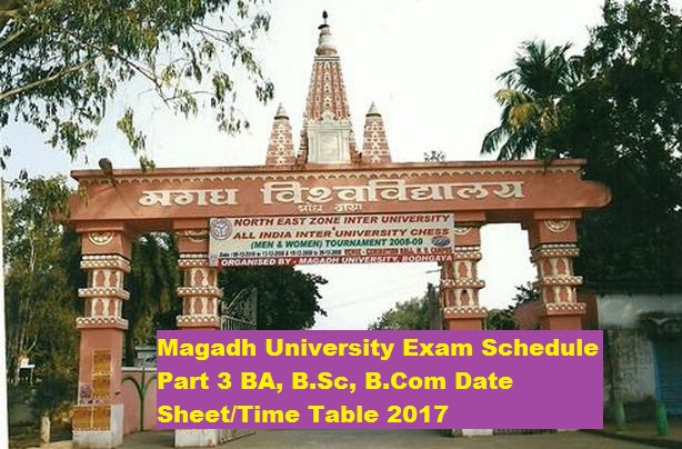 Magadh University Exam Schedule Part 3 BA, B.Sc, B.Com Date Sheet Time Table 2017