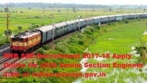 RRB SSE Recruitment 2017-18 Apply Online for 4528 Senior Section Engineer Jobs at indianrailways.gov.in