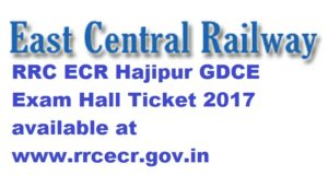 RRC ECR Hajipur GDCE Exam Hall Ticket 2017 available at www.rrcecr.gov.in