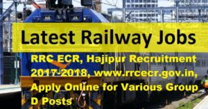 RRC ECR, Hajipur Recruitment 2017-2018, www.rrcecr.gov.in, Apply Online for Various Group D Posts