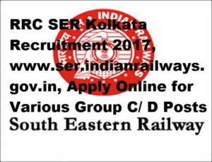 RRC SER Kolkata Recruitment 2017, www.ser.indianrailways.gov.in, Apply Online for Various Group C/ D Posts