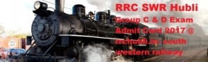 RRC SWR Hubli Group C & D Exam Admit Card 2017 @ rrchubli.in