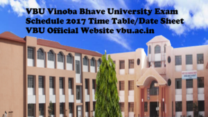 VBU Vinoba Bhave University Exam Schedule 2017 Time Table/Date Sheet VBU Official Website vbu.ac.in