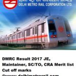 DMRC Result 2017 JE, Maintainer, SC/TO, CRA Merit list Cut off marks @www.delhimetrorail.com