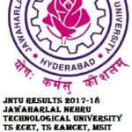 JNTU Results 2017-18 Jawaharlal Nehru Technological University TS ECET, TS EAMCET, MSIT 2017 Admission Procedure, Entrance Exam, Syllabus at jntuh.ac.in