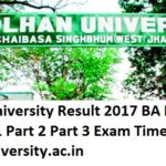 Kolhan University Result 2017 BA BCOM BSC Part 1 Part 2 Part 3 Exam Time Table at kolhanuniversity.ac.in