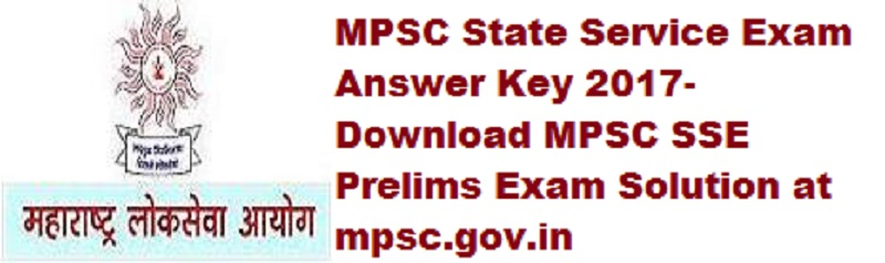 MPSC State Service Exam Answer Key 2017- Download MPSC SSE Prelims Exam Solution at mpsc.gov.in