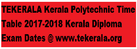 tekerala kerala polytechnic time table 2017 2018 kerala