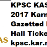 KPSC KAS Admit Card 2017 Karnataka Gazetted Probationers Hall Ticket at kpsc.kar.nic.in