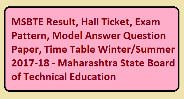 MSBTE Result, Hall Ticket, Exam Pattern, Model Answer Question Paper 2017-18