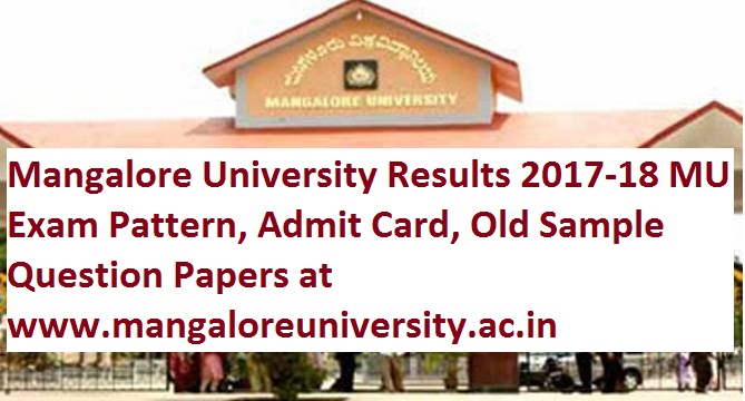 Mangalore University Results 2017-18 MU Exam Pattern, Admit Card, Old Sample Question Papers at Mangalore University Official Website www.mangaloreuniversity.ac.in.