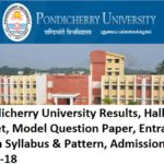 Pondicherry University Results, Hall Ticket, Model Question Paper, Entrance Exam Syllabus & Pattern 2017-18