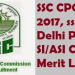 SSC CPO Result 2017, ssc.nic.in, Delhi Police SI ASI Cutoff, Merit List Online