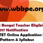West Bengal Teacher Eligibility Test 2017 Notification, WB TET Application Form, Exam Pattern & Syllabus