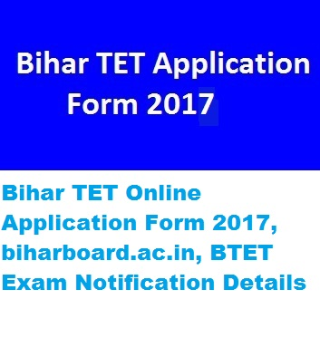 Bihar TET Online Application Form 2017 biharboard.ac.in BTET Exam Notification Details