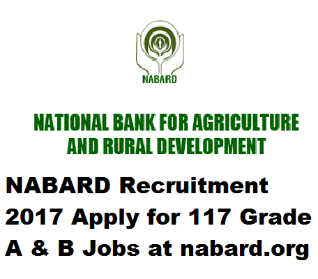 NABARD Recruitment 2017 Apply for 117 Grade A & B Jobs at nabard.org