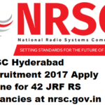 NRSC Hyderabad Recruitment 2017 Apply Online for 42 JRF RS Vacancies at nrsc.gov.in