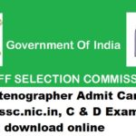 SSC Stenographer Admit Card 2017, ssc.nic.in, C & D Exam Hall Ticket download