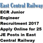 ECR Junior Engineer Recruitment 2017 Apply Online for 25 JE Posts in East Central Railway