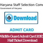 HSSC Forester and Wild Life Guard Exam NEW DATE – Download Admit Card 2017- Easy Download Step